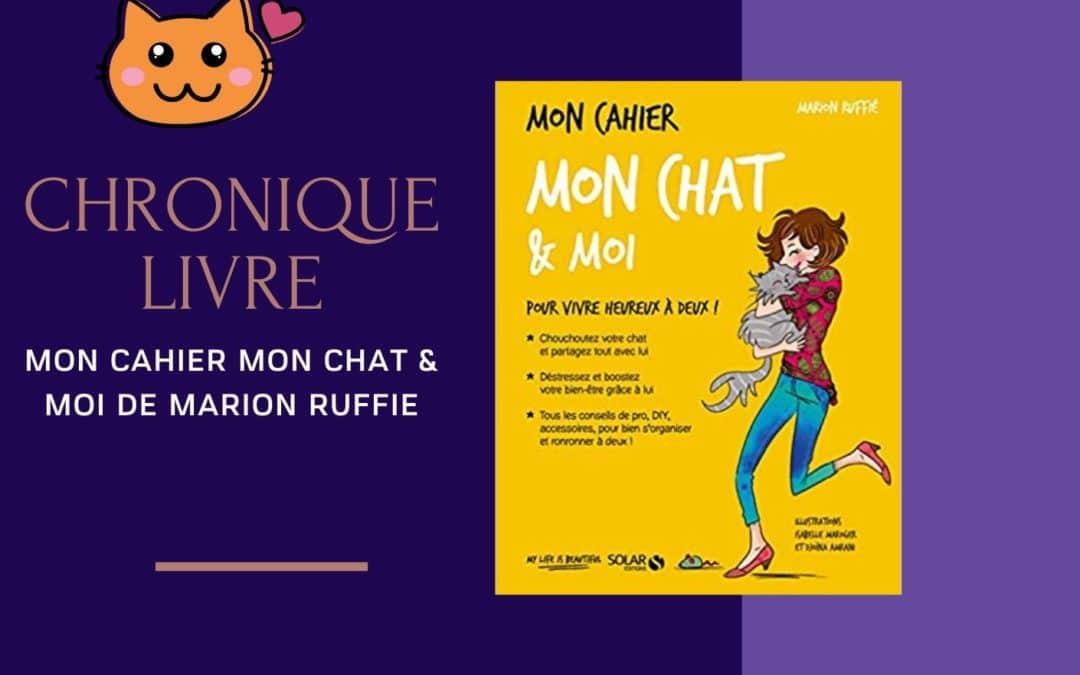 Mon cahier Mon chat & moi, de Marion Ruffié