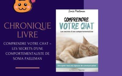 Comprendre votre chat – Les secrets d'une comportementaliste de Sonia Paeleman