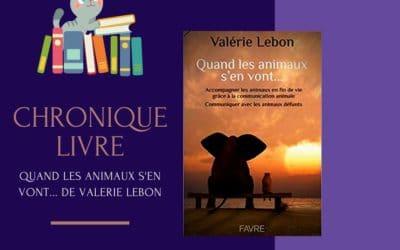 Quand les animaux s'en vont…  de Valérie Lebon