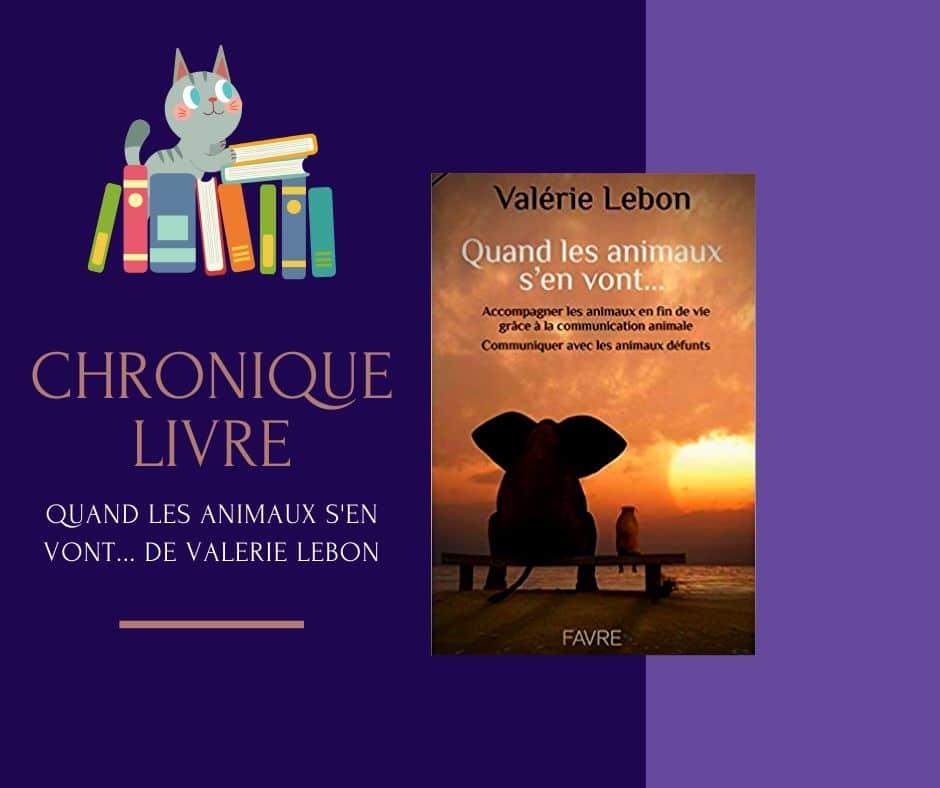 Quand les animaux s'en vont... de Valérie Lebon