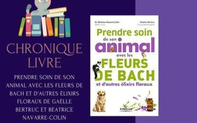 Prendre soin de son animal avec les fleurs de Bach de Gaëlle Bertruc et Béatrice Navarre-Colin