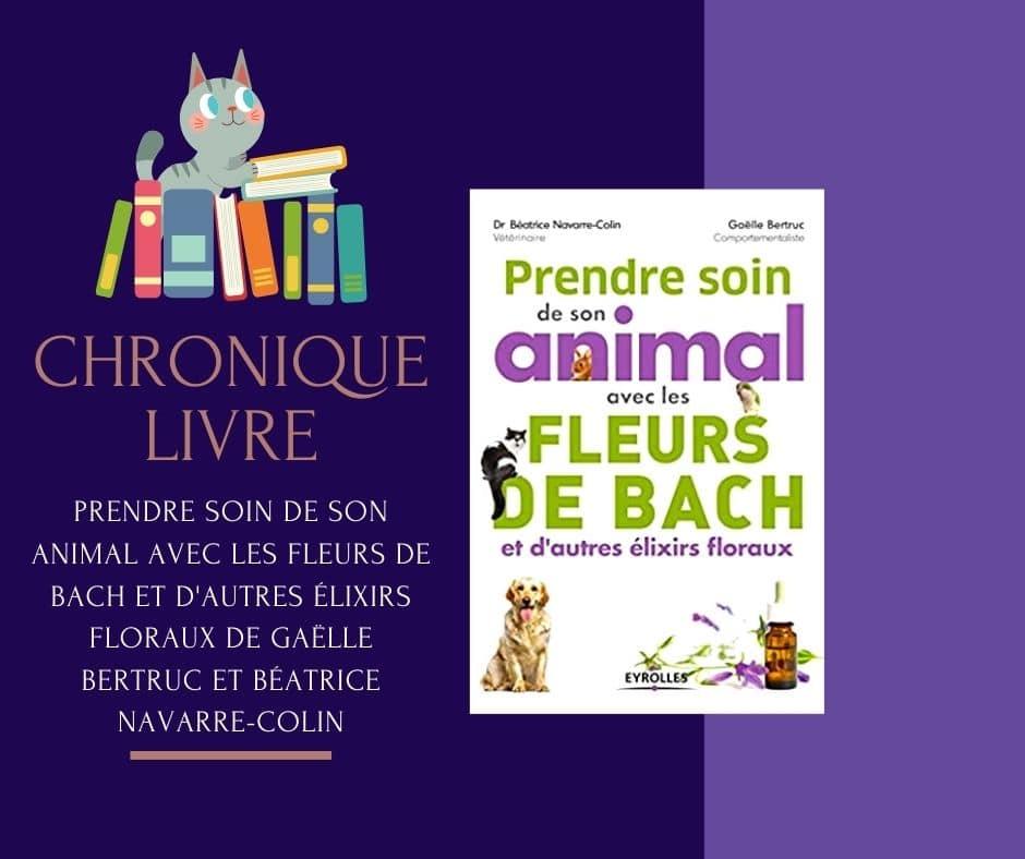 Prendre soin de son animal avec les fleurs de Bach et d'autres élixirs floraux de Gaëlle Bertruc et Béatrice Navarre-Colin