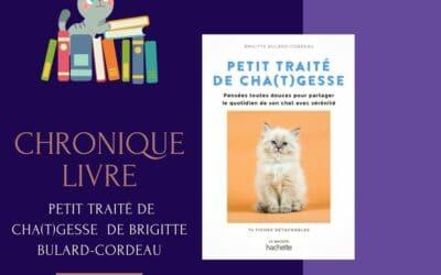 Petit traité de cha(t)gesse de Brigitte Bulard-Cordeau